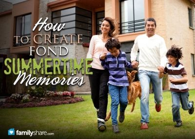 How to create fond summertime memories