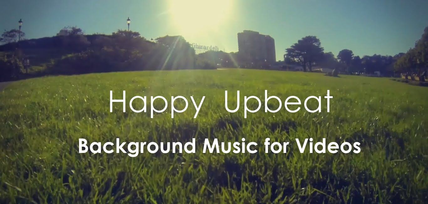 upbeat and happy background music for videos