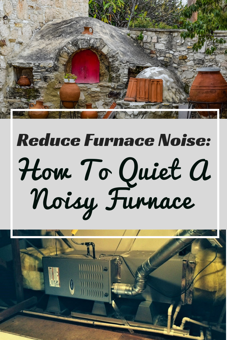 Reduce Furnace Noise How To Quiet A Noisy Furnace Furnace Sound Proofing Noise