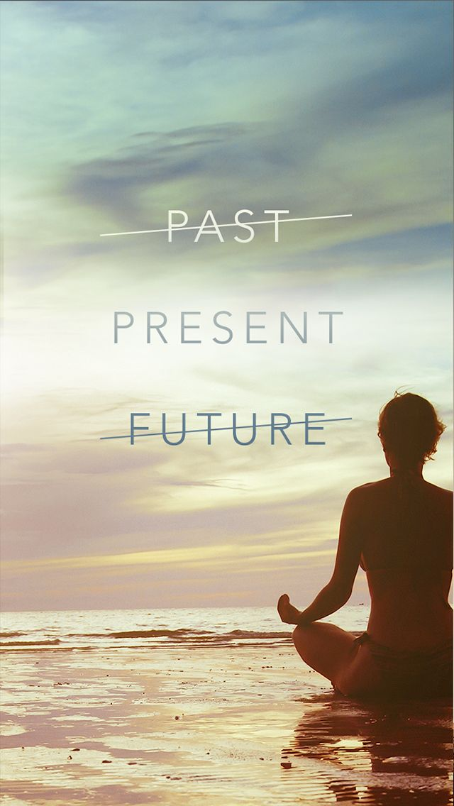 Past Present Future / Find more Mindful iPhone wallpapers @prettywallpaper | Photos | Pinterest ...