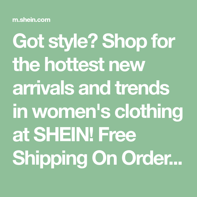 Got Style Shop For The Hottest New Arrivals And Trends In Women S Clothing At Shein Free Shipping On Orders 49 Free Returns In 2020 Clothes For Women Women Clothes