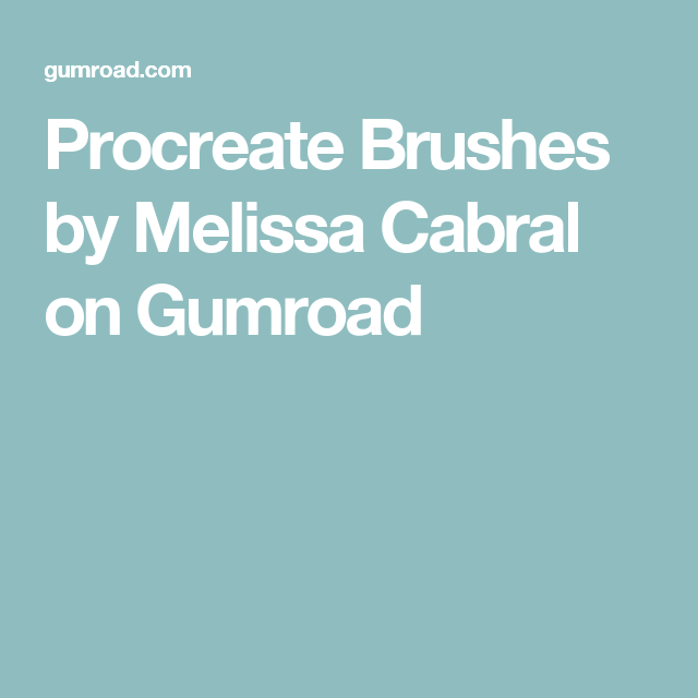 Procreate Brushes by Melissa Cabral on Gumroad | iPad Procreate