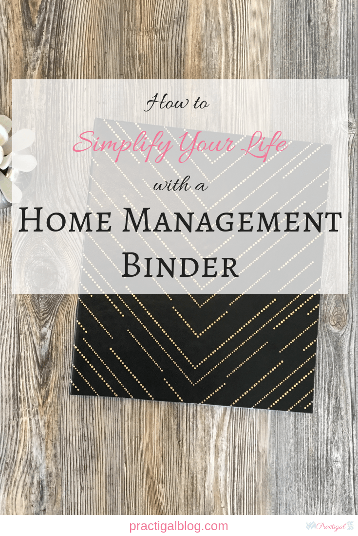 How To Simplify Your Life With A Home Management Binder Practigal Blog Home Management Binder Home Management Planner Organization College