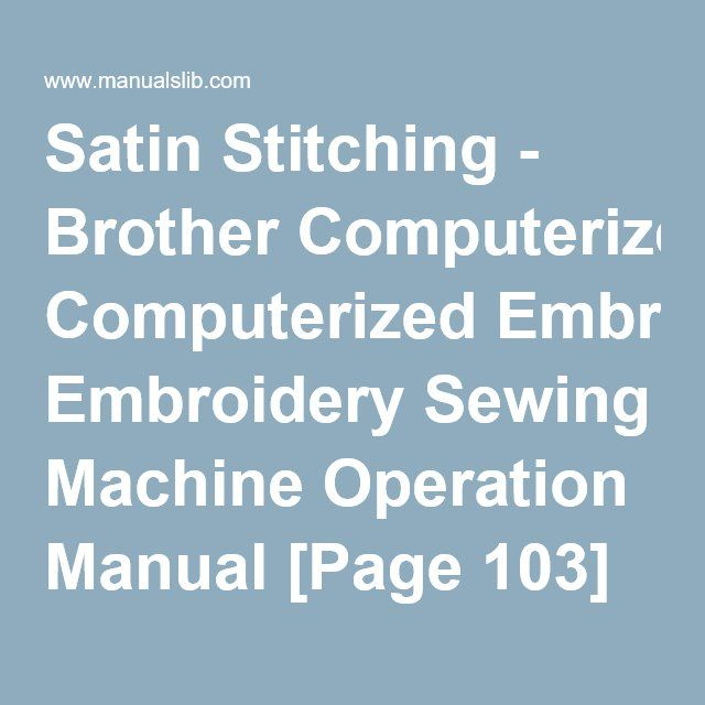 Satin Stitching  Brother Computerized Embroidery Sewing Machine