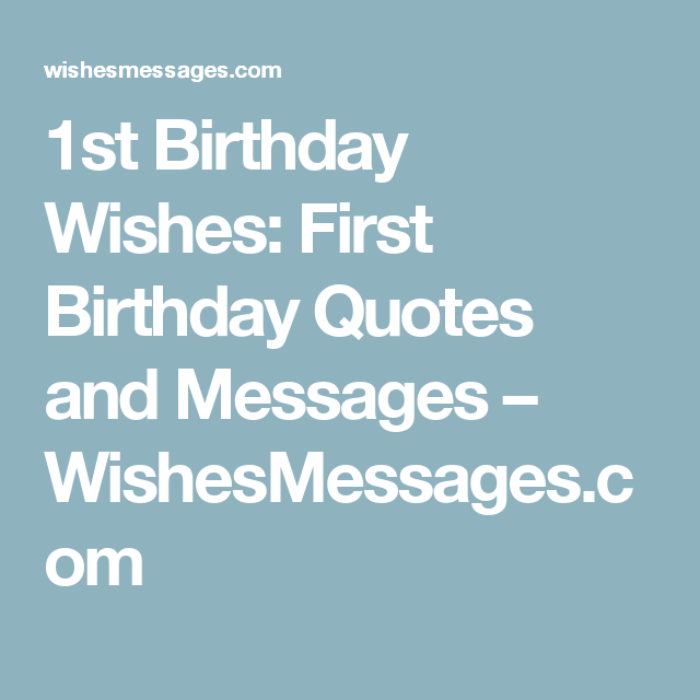 1st Birthday Wishes First Birthday Quotes And Messages 1st Birthday Wishes First Birthday Quotes First Birthday Wishes