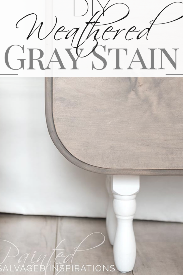 DIY Weathered Gray Stain | Beautiful Vintage Table Makeover | Salvaged Inspirations #siblog #salvaged #furnituremakeover #refurbishedfurniture #paintinginspo #salvagedinspirations #furniturerescue #vintage #DIY