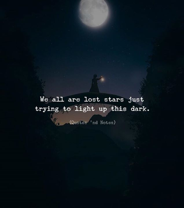 We All Are Lost Stars Just Trying To Light Up This Dark. Adam Levine Via