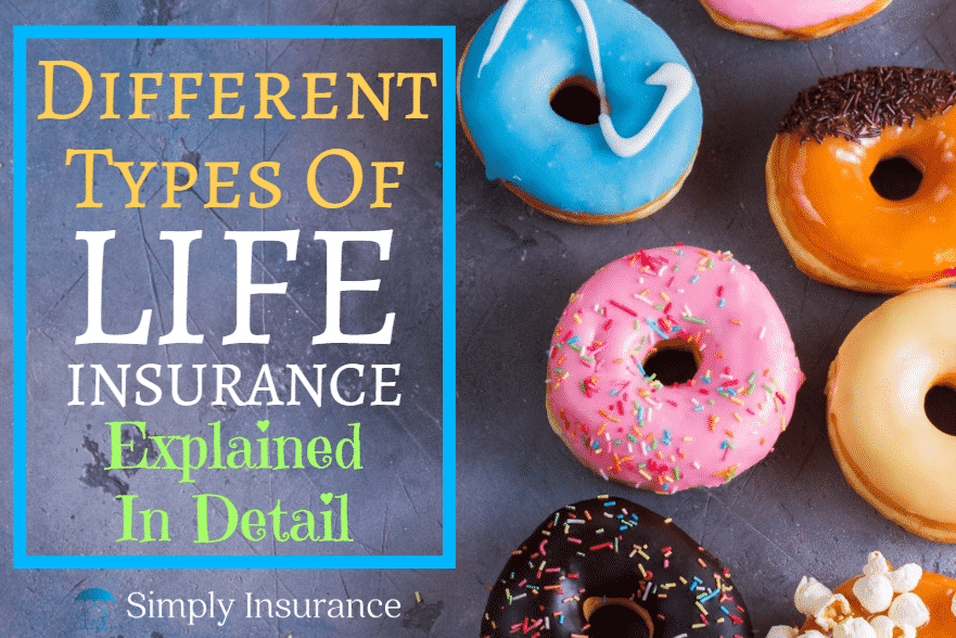 Different Types Of Life Insurance Policies Explained Life