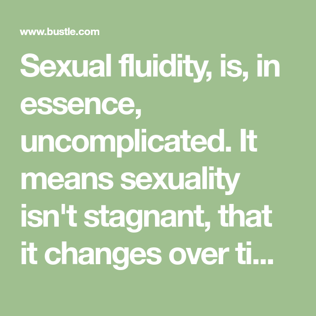 Sexually fluid means