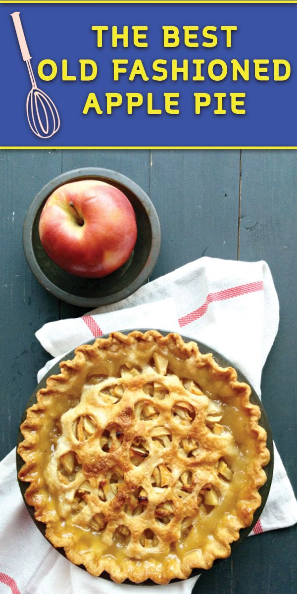 Old Fashioned Apple Pie Recipe Old Fashioned Apple Pie Dessert Recipes Thanksgiving Food Desserts