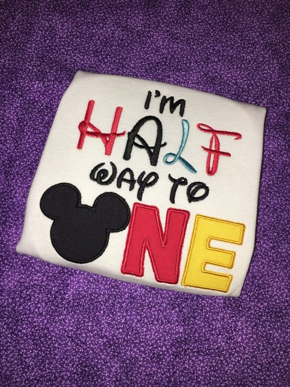 I M Half Way To One 1 2 Birthday Mickey Mouse By D84designs Half