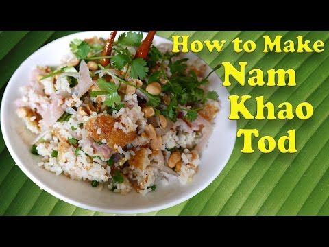 Yum Naem Kao Tod - Rice & Sausage Salad - Hot Thai Kitchen - YouTube ...