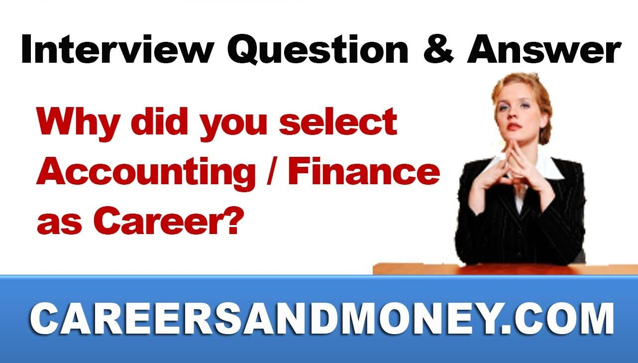 interview question and answer why did you select accounting or finance