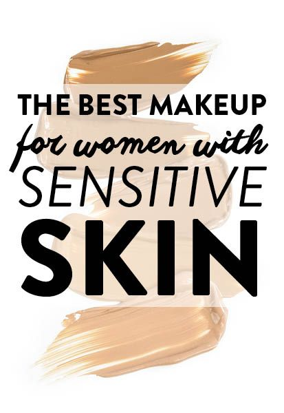 The best makeup for women with sensitive skin