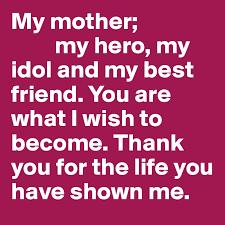 my mom is my idol