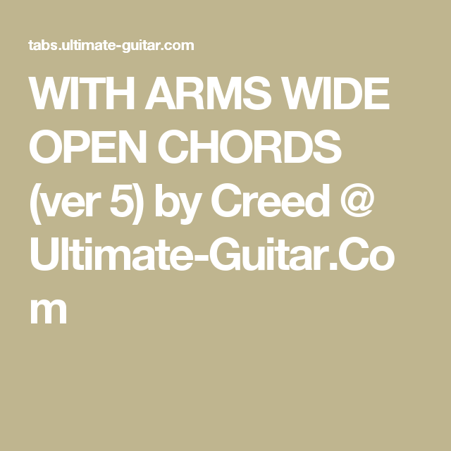 With Arms Wide Open Chords Ver 5 By Creed Ultimate Guitar