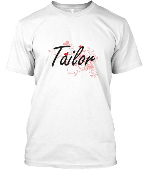 Tailor Heart Design White T-Shirt Front - This is the perfect gift for someone who loves Tailor. Thank you for visiting my page (Related terms: Professional jobs,job Tailor,Tailor,tailors,tailor,custom tailor,tailor,tailor,tailor chalk,shoes ta ...)