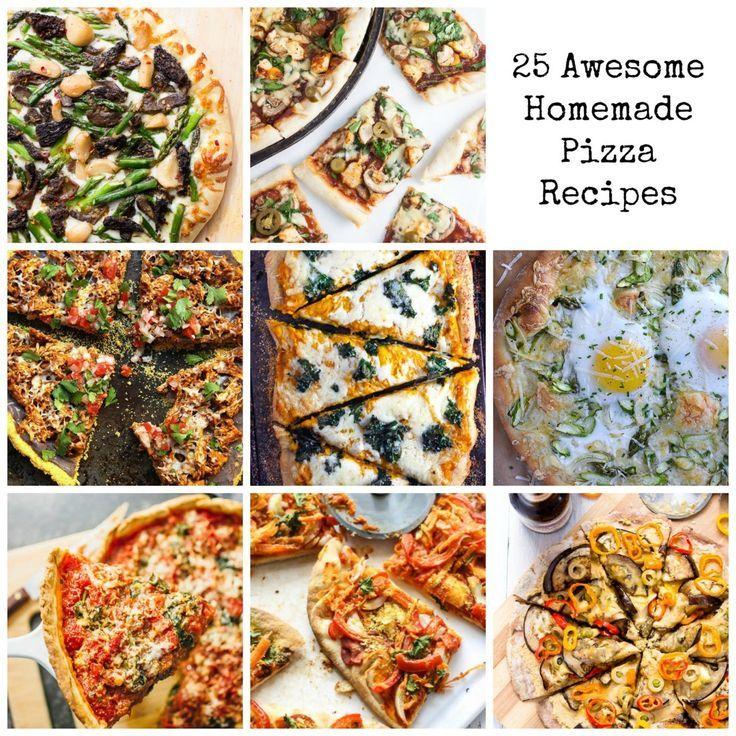 25 Awesome Homemade Pizza Recipes Homemade Pizza Pizza Recipes Homemade Pizza Recipes