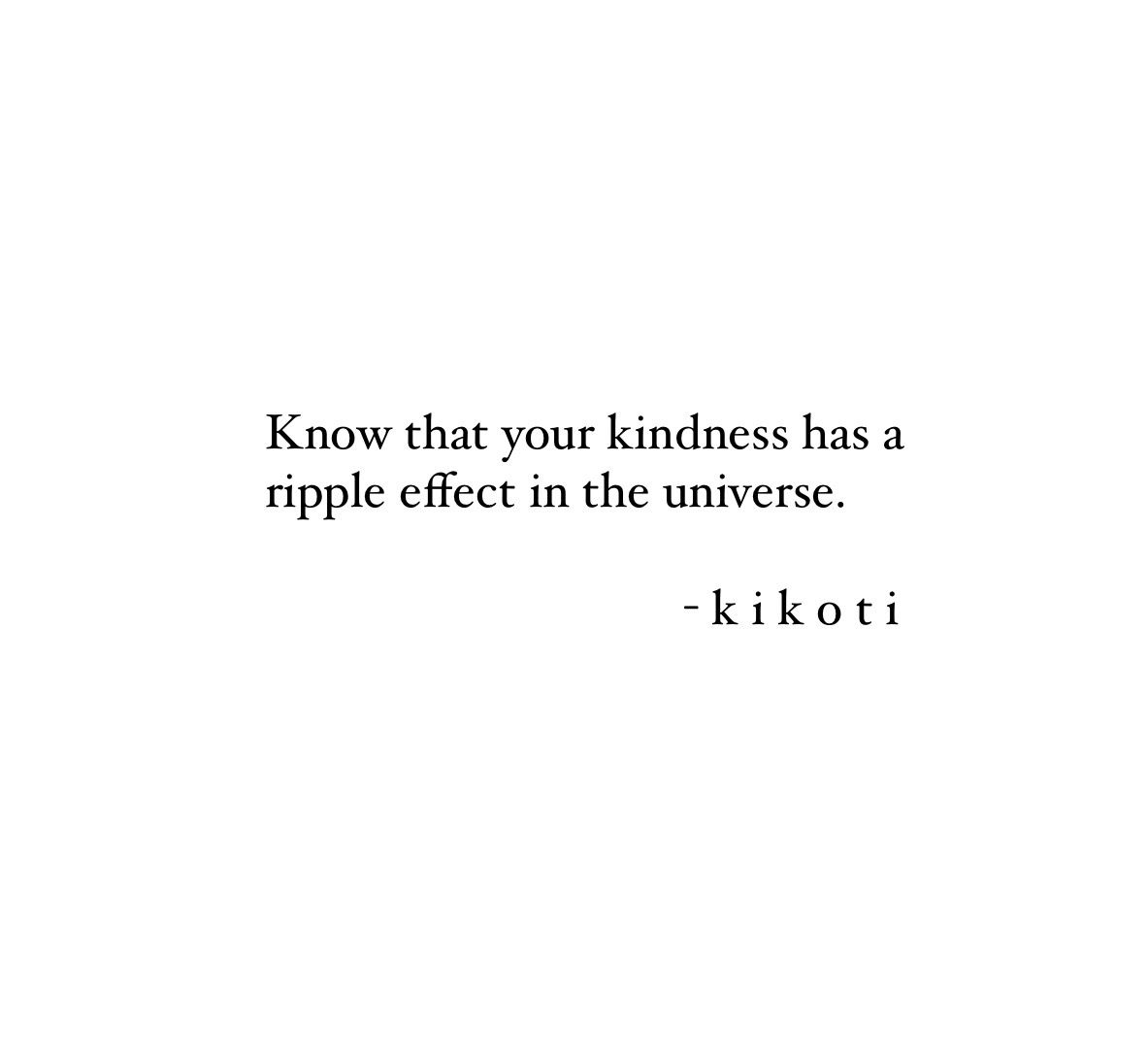 Kindness Quote Be Kind Universe Quotes Know That Your Kindness