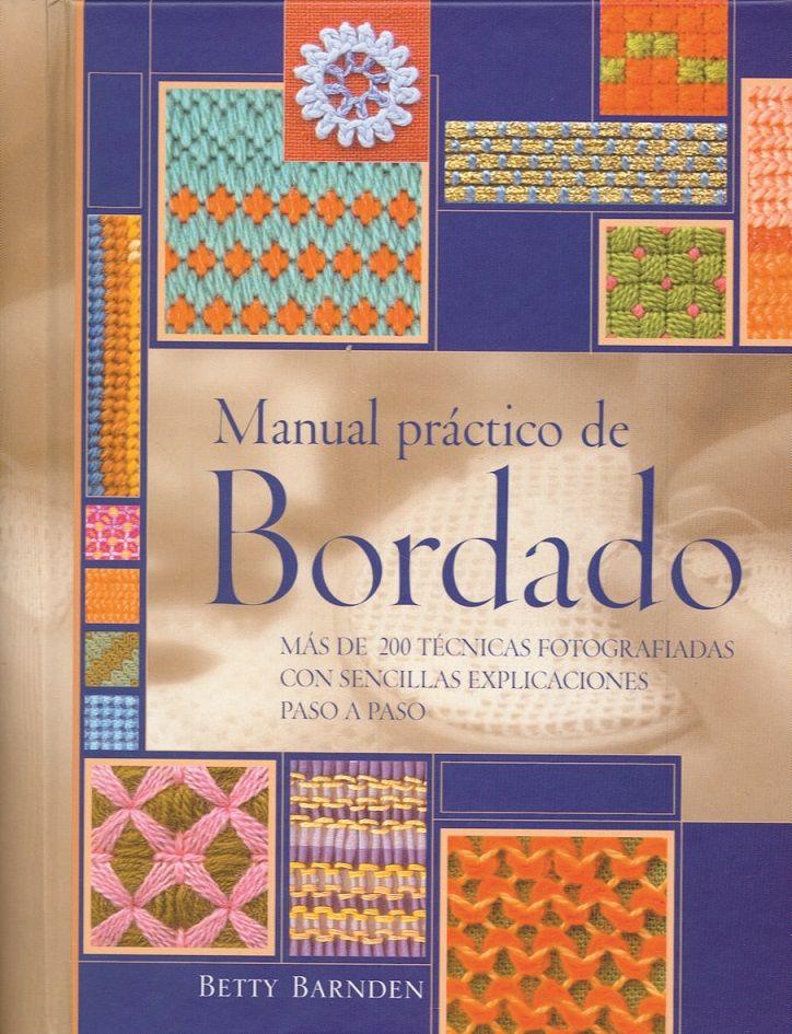 MANUAL PRACTICO DE BORDADO: MAS DE 200 TECNICAS FOTOGRAFIADAS CON SENCILLAS EXPLICACIONES PASO A ... @tataya.com.mx 2020
