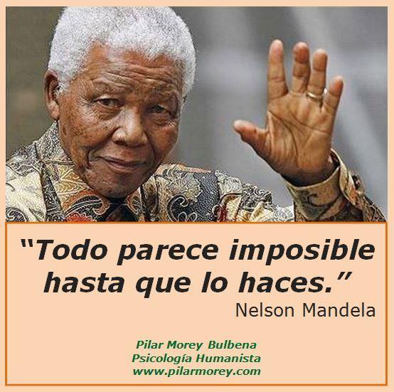 """Nelsol Mandela: """"Todo parece imposible hasta que lo haces."""""""