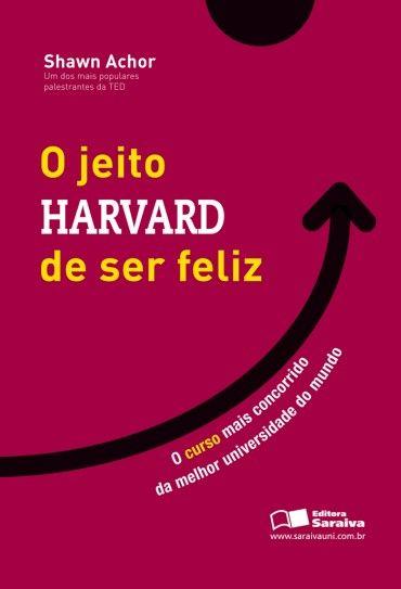 O Jeito Harvard De Ser Feliz Shawn Achor Livros De Psicologia