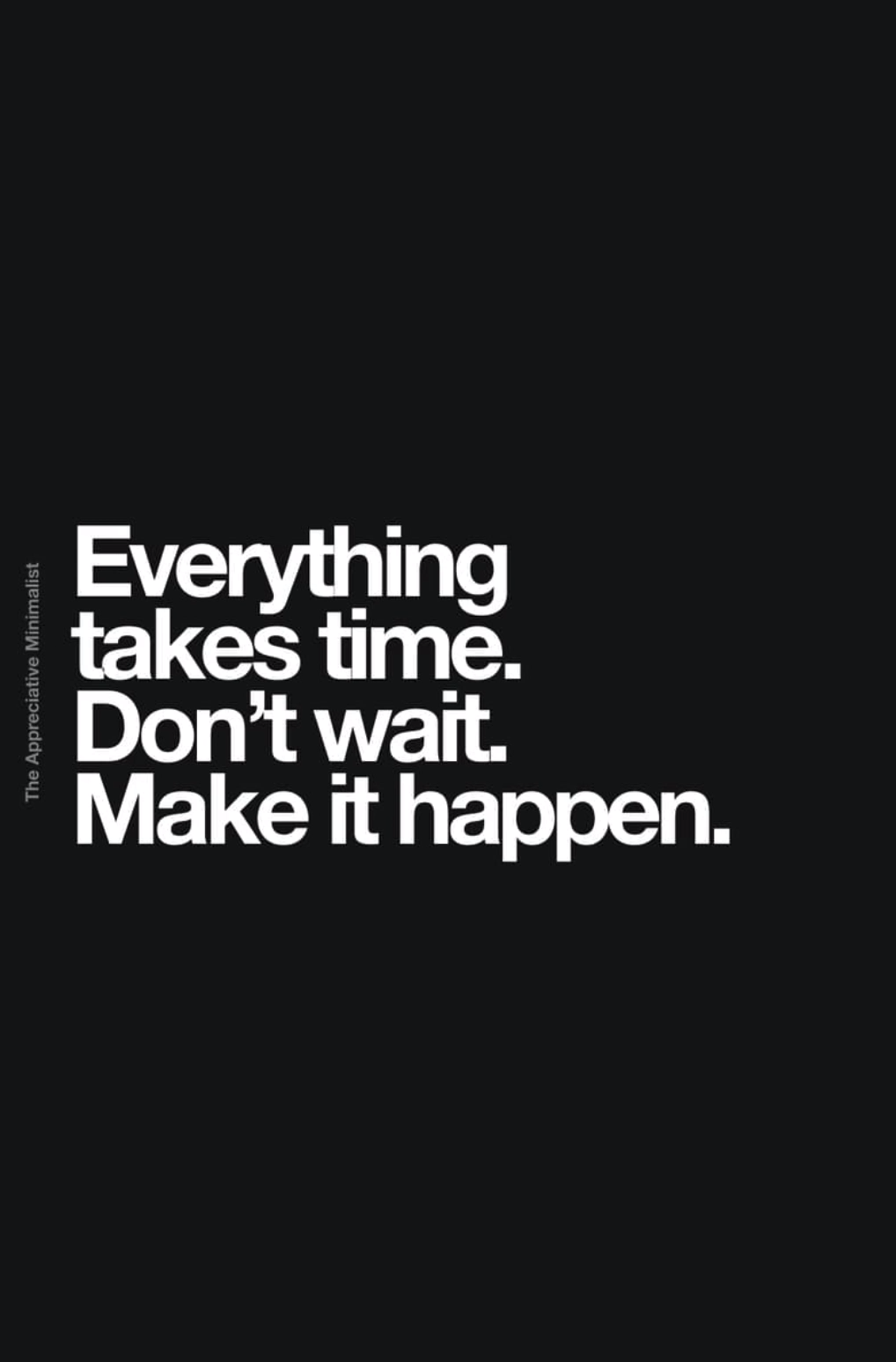 Everything takes time.