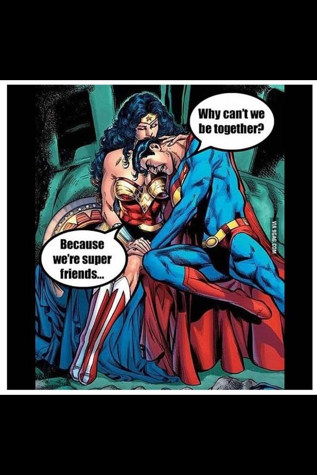 Even Superman Get Trapped Into A Friend Zone Situation P
