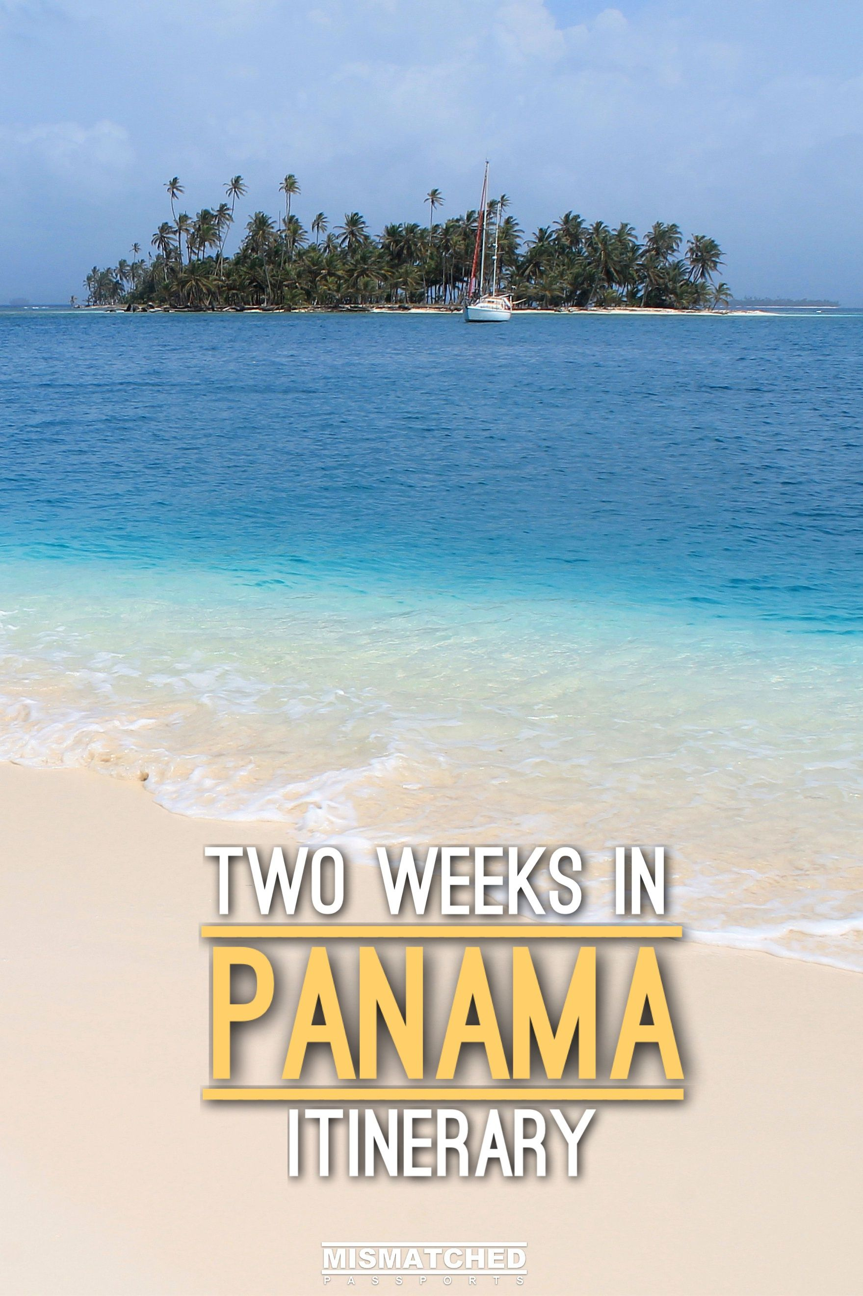 Planning To Visit Panama From The Best Beaches San Blas Islands Bocas Del Toro Colonial Old City Check Out Places Go In This Two