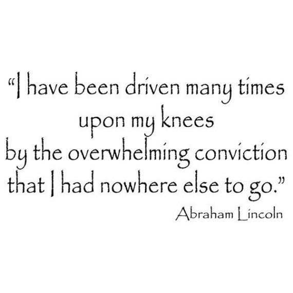 Abe Lincoln Prayer Quote