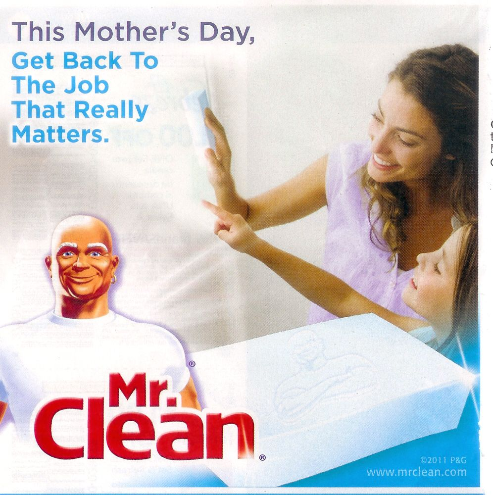 This Advertisement For Mr Clean Is An Example Of Gender Stereotyping It Is Saying That The Only Job That Gender Stereotypes Mother S Day Promotion Stereotype