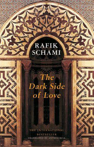 The Dark Side Of Love By Rafik Schami Dark Side The Darkest Dark