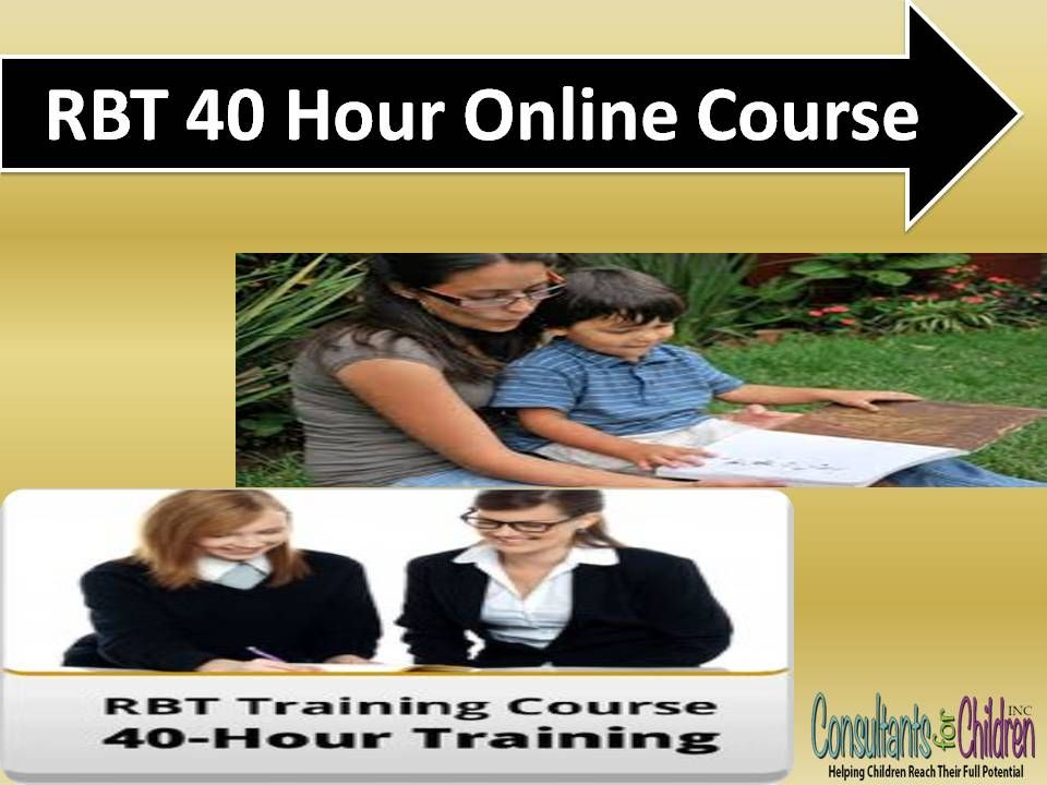 Now Get Rbt 40 Hour Online Courses At Very Reasonable Amount Offer By Autismbxtraining Complete The 40 Hour Rbt Trainin Online Courses Training Courses Online