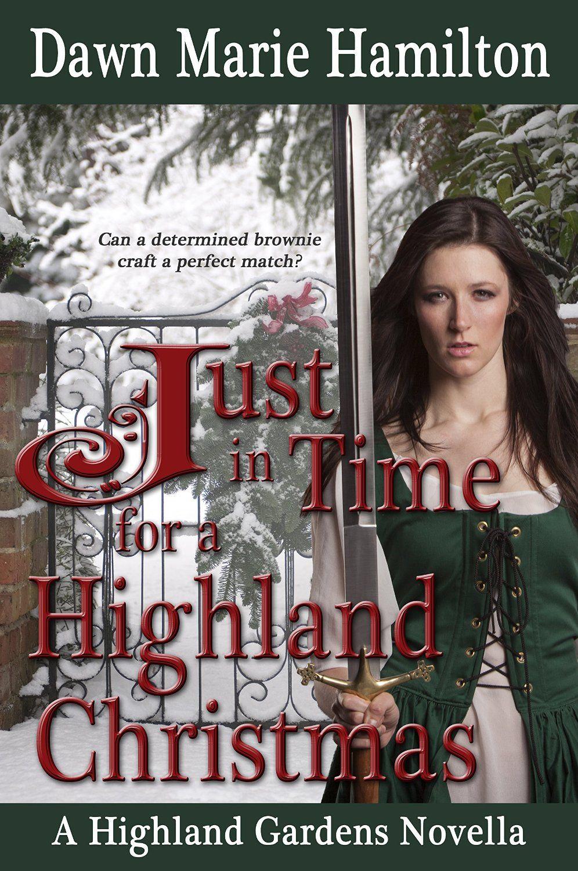 Just in Time for a Highland Christmas (Highland Gardens) - Kindle edition by Dawn Marie Hamilton. Romance Kindle eBooks @ Amazon.com.