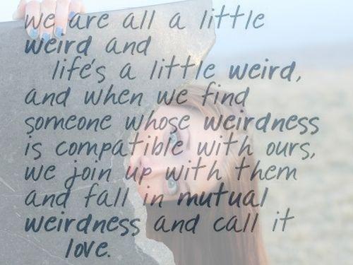 Our weirdness