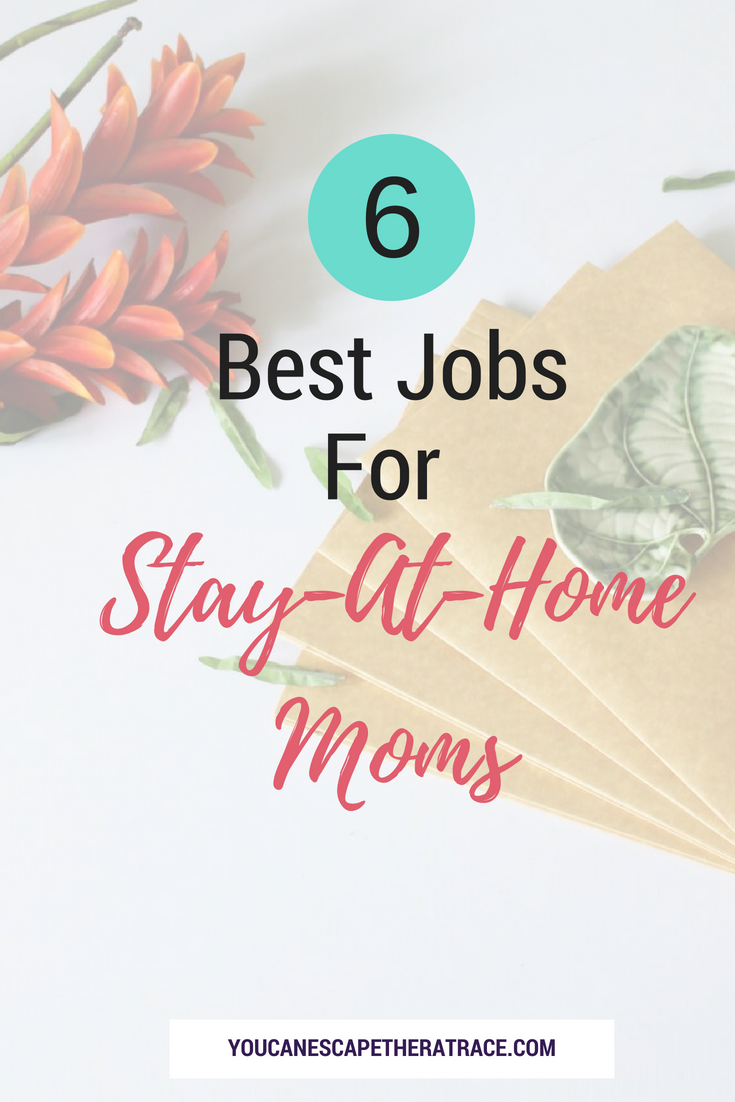 The 7 Best Stay At Home Mom Job Ideas That Pay Well And Can Be Done ...