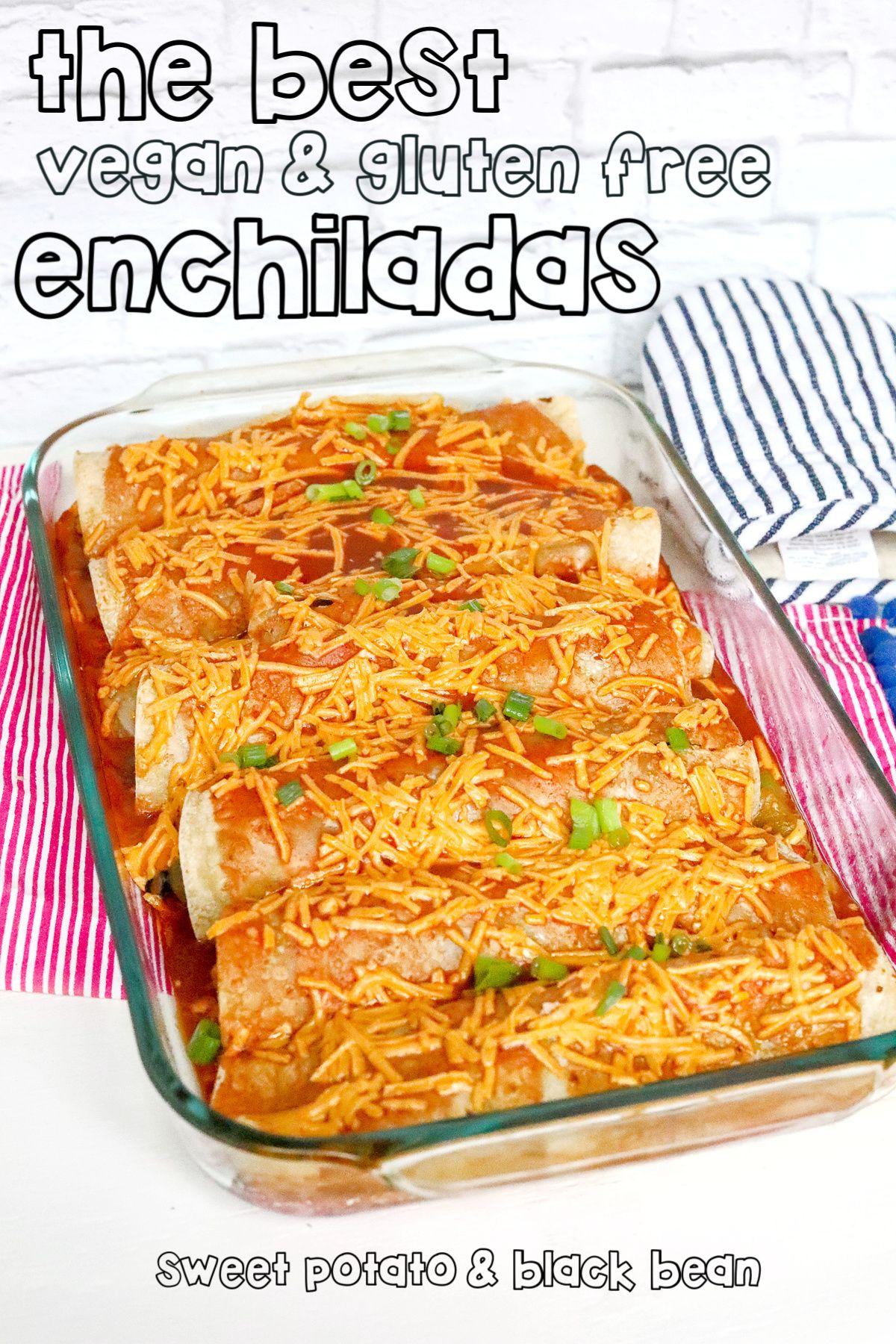 Sweet Potato Black Bean Enchiladas Gluten Free Vegan