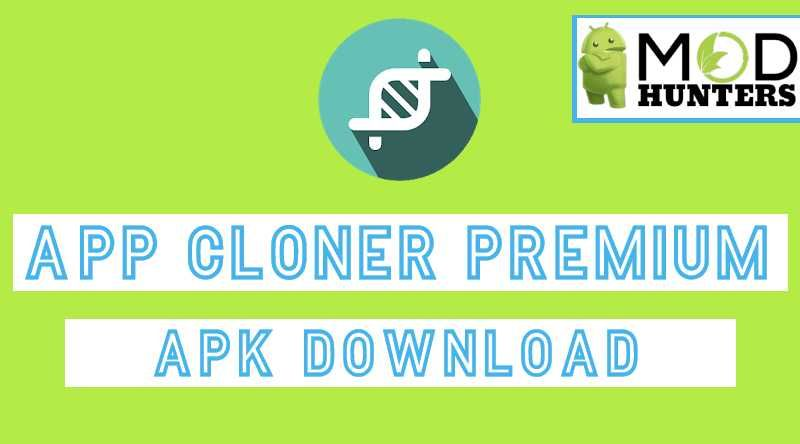 App Cloner Premium Mod Apk V1 7 23 Download Now In 2020 With