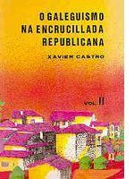 O galeguismo na encrucillada republicana / Xavier Castro