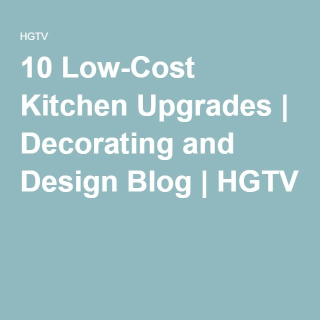 10 Low-Cost Kitchen Upgrades | Decorating and Design Blog | HGTV