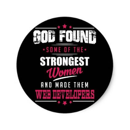 God made web developers hilarious profession dsgn classic round sticker custom cool