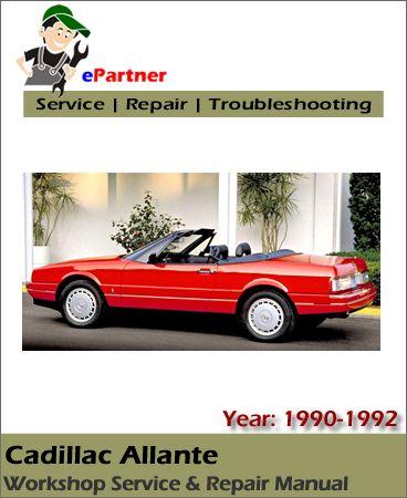 cadillac allante service repair manual 1989 1992 cadillac service rh pinterest com 1989 Cadillac Allante Parts 1987 Cadillac Allante Review