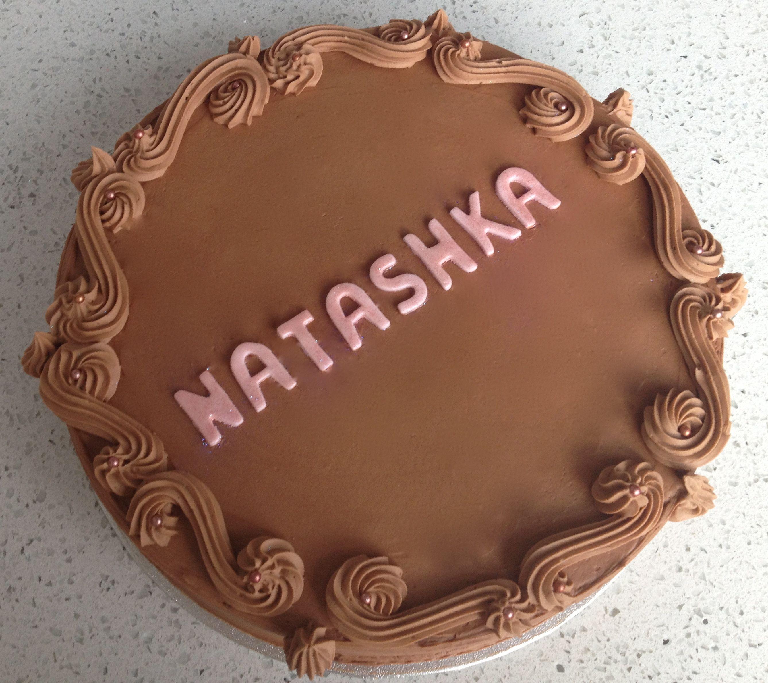 Happy Birthday Natashka!!! Chocolate Truffle Cake | Cake me Baby ...