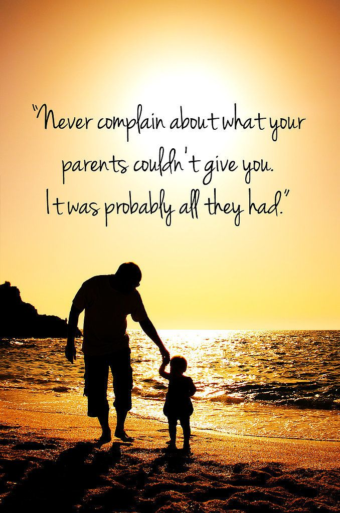 Appreciate Your Parents Love Life Quotes Parenting Quotes Inspirational Inspirational Quotes