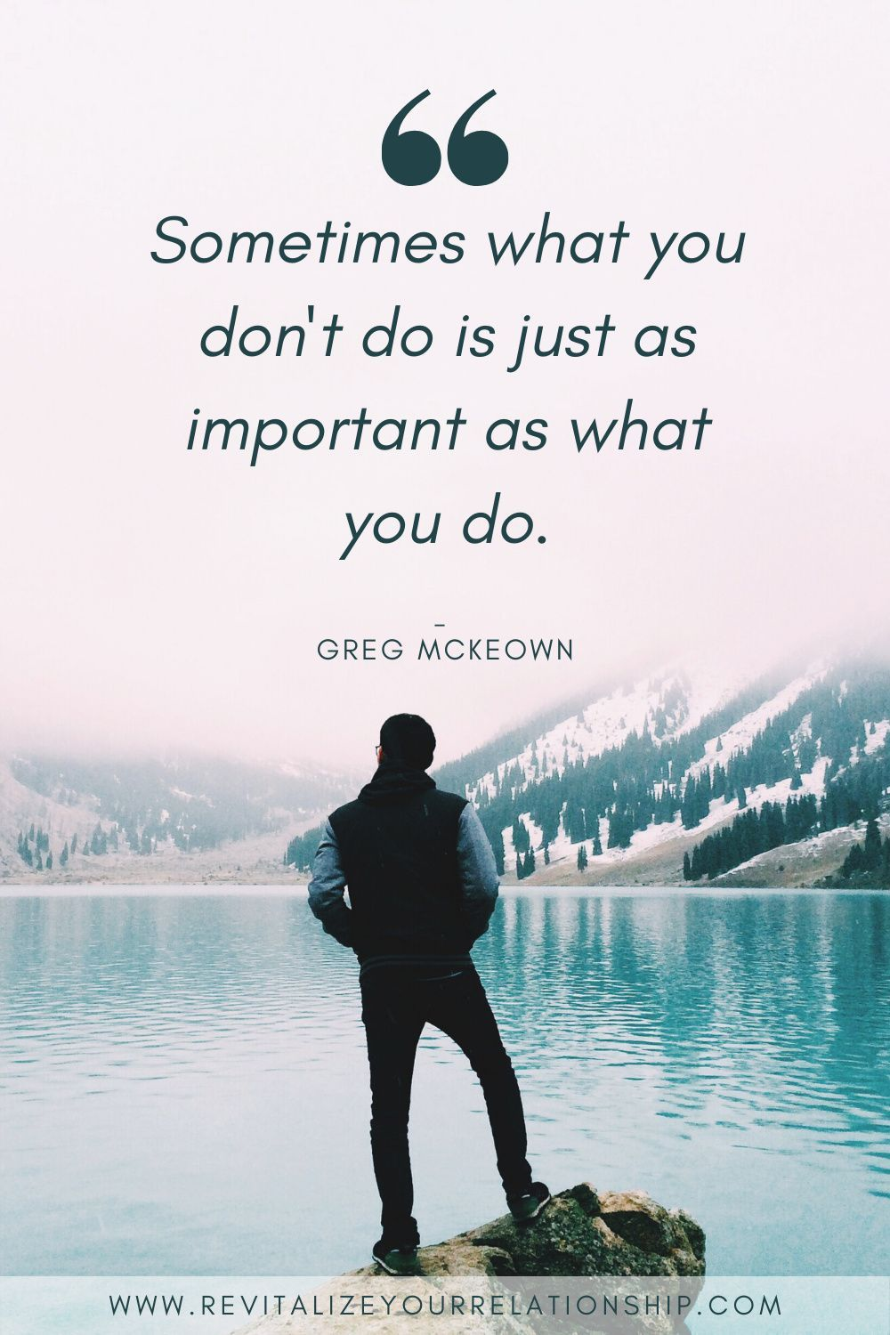 Sometimes What You Don T Do Is Just As Important As What You Do Greg Mckeown In 2020 Motivation Fathers Day Quotes Change Quotes