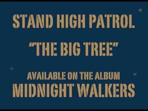 Stand High Patrol The Big Tree Big Tree High Words