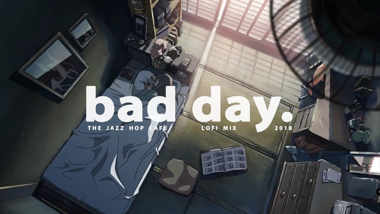 Bad Day Lofi Jazzhop Chill Mix Chill Mix Youtube Music Songs