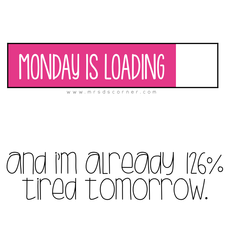Monday Is Loading And I M Already 126 Tired Tomorrow Blog At Mrsdscorner Com Tomorrow Quotes Funny Quotes Cant Sleep Quotes