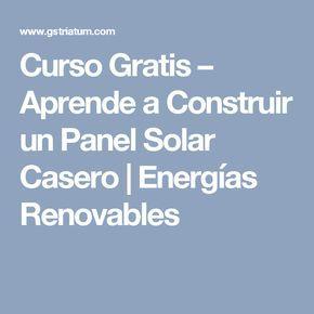Curso Gratis Aprende A Construir Un Panel Solar Casero