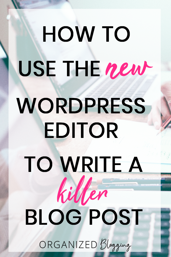 How to Write and Format a Blog Post Using WordPres